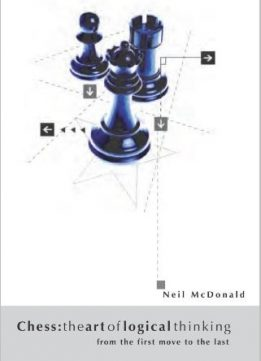 Download ebook Chess: The Art of Logical Thinking: From the First Move to the Last