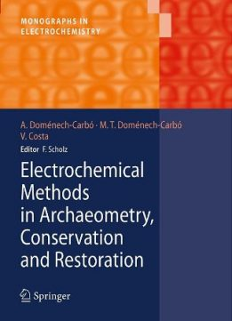 Download ebook Electrochemical Methods in Archaeometry, Conservation & Restoration