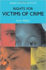 Rights for Victims of Crime: Rebalancing Justice by Irvin Waller
