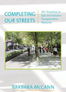 Download ebook Completing Our Streets: The Transition to Safe & Inclusive Transportation Networks