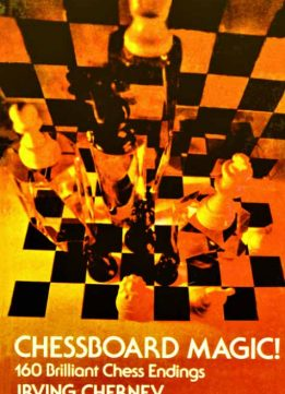 Download ebook Chessboard Magic! by Irving Chernev
