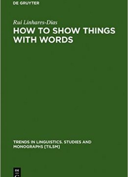 Download ebook How To Show Things With Words
