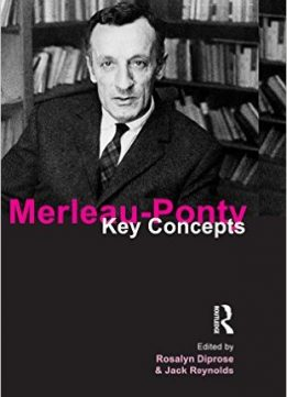 Download ebook Merleau-Ponty: Key Concepts