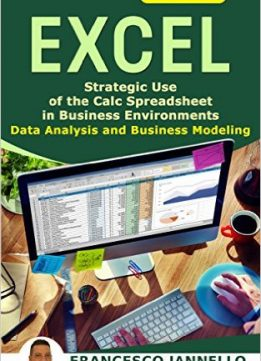 Download ebook Excel: Strategic Use of the Calc Spreadsheet in Business Environment. Data Analysis & Business Modeling