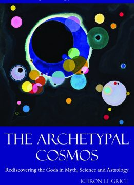 Download The Archetypal Cosmos: Rediscovering the Gods in Myth, Science & Astrology