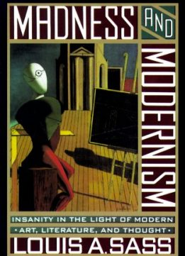 Download ebook Madness & Modernism: Insanity in the Light of Modern Art, Literature, & Thought