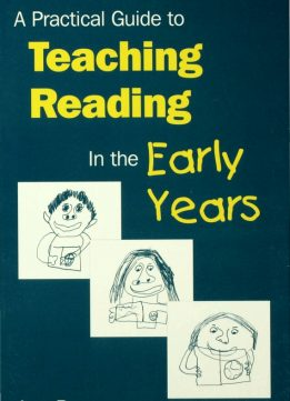 Download ebook A Practical Guide to Teaching Reading in the Early Years