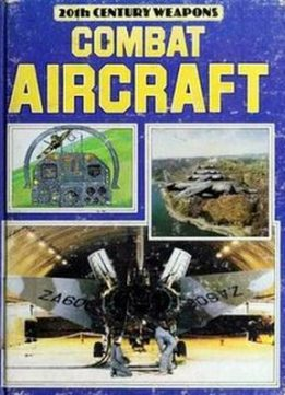 Download Combat Aircraft (20th Century Weapons)