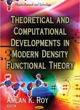 Download ebook Theoretical & Computational Developments in Modern Density Functional Theory