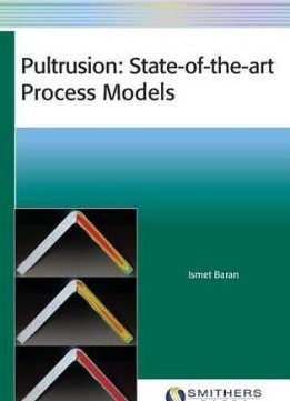 Download ebook Pultrusion: State-of-the-art Process Models