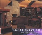 Frank Lloyd Wright: America's Master Architect