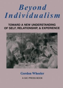Download ebook Beyond Individualism: Toward a New Understanding of Self, Relationship, & Experience