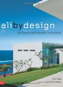 Download ebook Bali By Design: 25 Contemporary Houses