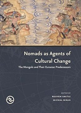 Download ebook Nomads as Agents of Cultural Change: The Mongols & Their Eurasian Predecessors