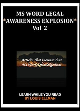 Download ebook MS Word Legal - *Awareness Explosion* Volume 2: Articles That Increase Your MS Word Knowledge Base