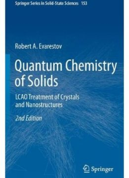 Download ebook Quantum Chemistry of Solids: LCAO Treatment of Crystals & Nanostructures (2nd edition)