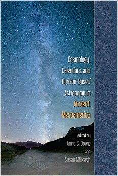 Download ebook Cosmology, Calendars, & Horizon-based Astronomy in Ancient Mesoamerica