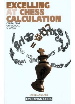 Download ebook Excelling at Chess Calculation