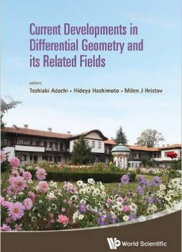 Download ebook Current Developments in Differential Geometry & Its Related Fields