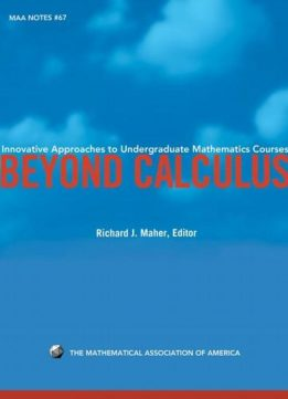 Download ebook Beyond Calculus: Innovative Approaches to Undergraduate Mathematics Courses
