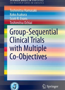 Download ebook Group-Sequential Clinical Trials with Multiple Co-Objectives