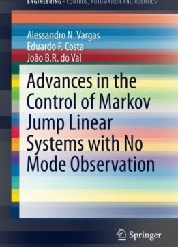 Download ebook Advances in the Control of Markov Jump Linear Systems with No Mode Observation