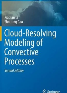 Download ebook Cloud-Resolving Modeling of Convective Processes, Second Edition