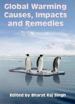 Download ebook Global Warming: Causes, Impacts & Remedies
