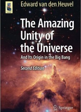 Download ebook The Amazing Unity of the Universe: & Its Origin in the Big Bang