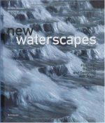 New Waterscapes: Planning, Building and Designing with Water