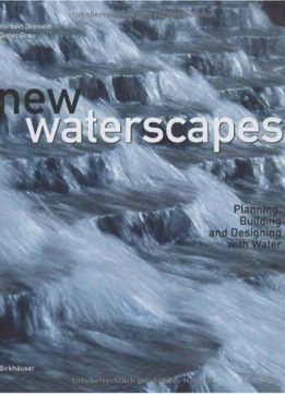 Download ebook New Waterscapes: Planning, Building & Designing with Water