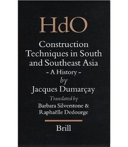 Download ebook Construction Techniques In South & Southeast Asia: A History