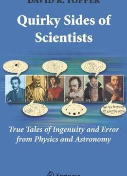 Download ebook Quirky Sides of Scientists: True Tales of Ingenuity & Error from Physics & Astronomy