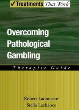 Download ebook Overcoming Pathological Gambling: Therapist Guide