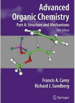 Download ebook Advanced Organic Chemistry, Part A: Structure & Mechanisms