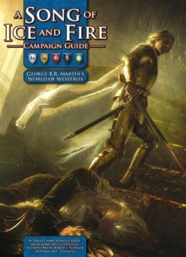 Download ebook A Song Of Ice & Fire Campaign Guide: A RPG Sourcebook
