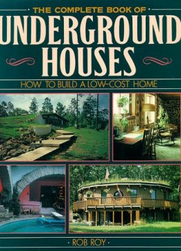 The Complete Book Of Underground Houses Download Free Ebooks