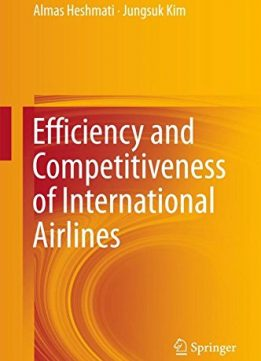 Download ebook Efficiency & Competitiveness of International Airlines