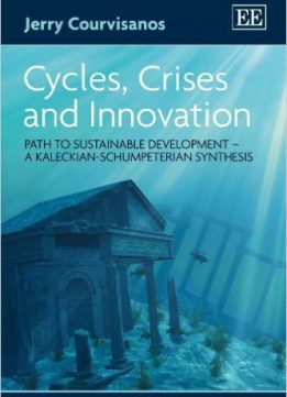 Download ebook Cycles, Crises & Innovation: Path to Sustainable Development - a Kaleckian-Schumpeterian Synthesis