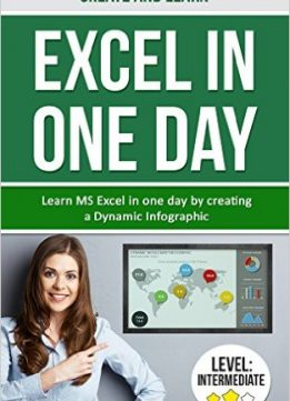 Download ebook Create & Learn Excel in One day: Learn Ms Excel in one day by creating a Dynamic Infographic