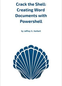 Download ebook Crack the Shell: Creating Word Documents with Powershell