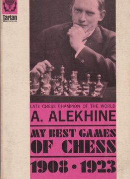 Download ebook My Best Games Of Chess 1908-1923