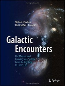 Download ebook Galactic Encounters: Our Majestic & Evolving Star-System, From the Big Bang to Time's End