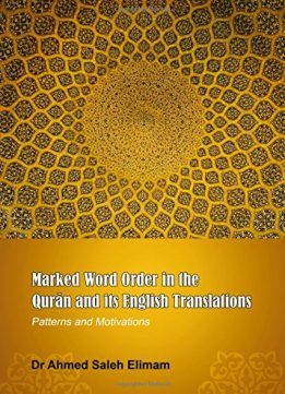Download ebook Marked Word Order in the Qurān & Its English Translations: Patterns & Motivations
