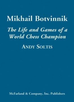 Download ebook Mikhail Botvinnik: The Life & Games of a World Chess Champion
