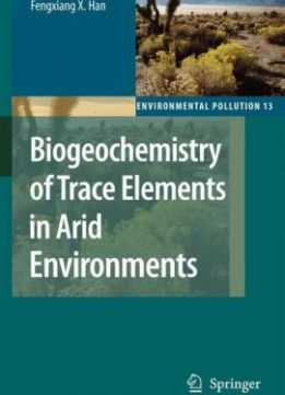 Download ebook Biogeochemistry of Trace Elements in Arid Environments