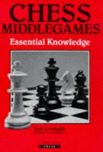 Download ebook Chess Middlegames: Essential Knowledge by Yuri Averbakh