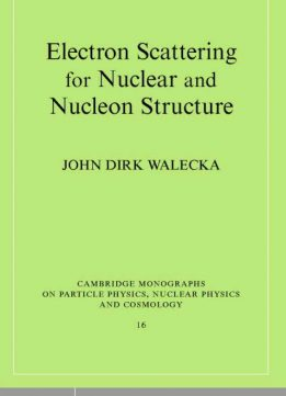 Download ebook ]Electron Scattering for Nuclear & Nucleon Structure