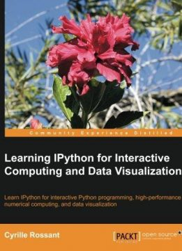 Download ebook Learning IPython for Interactive Computing & Data Visualization