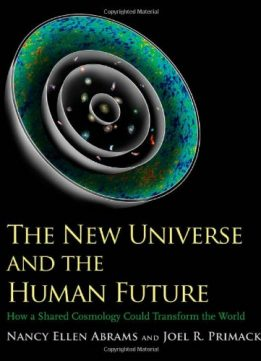Download ebook The New Universe & the Human Future: How a Shared Cosmology Could Transform the World
